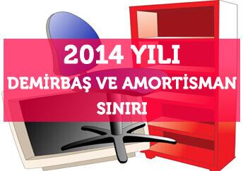 Demirbaþ ve Amortisman Sýnýrý 2014 Bilgileri, 2014 Demirbaþ ve Amortisman Sýnýrý Bilgileri