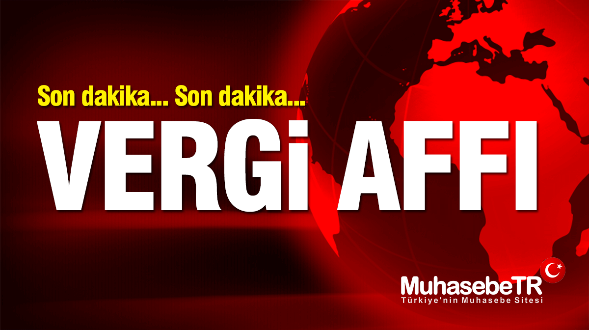 Vergi Affý 2020-2021 Vergi Borcu Yapýlandýrma Rehberi (Son Dakika)